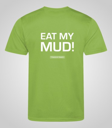 Eat my mud!